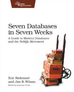 Eric Redmond - Seven Databases in Seven Weeks