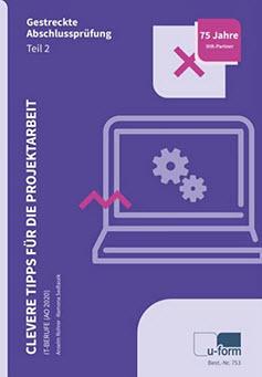 Anselm Rohrer - Clevere Tipps für die Projektarbeit – IT-Berufe: Abschlussprüfung Teil A (Affiliate)