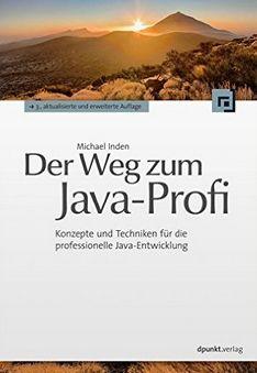 Michael Inden - Der Weg zum Java-Profi: Konzepte und Techniken für die professionelle Java-Entwicklung (Affiliate)