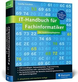 Sascha Kersken - IT-Handbuch für Fachinformatiker: Für Fachinformatiker der Bereiche Anwendungsentwicklung und Systemintegration. Inkl. Prüfungsfragen und Praxisübungen (Affiliate)