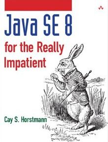 Cay S. Horstmann - Java SE8 for the Really Impatient: A Short Course on the Basics (Affiliate)