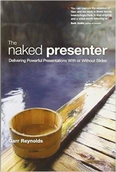 Garr Reynolds - The Naked Presenter
