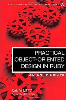Sandi Metz - Practical Object Oriented Design in Ruby