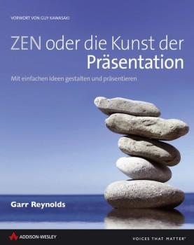 Garr Reynolds - Zen oder die Kunst der Präsentation